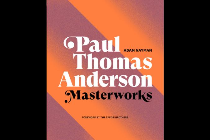 PTA Paul Thomas Anderson Masterworks Adam Nayman Boogie Nights