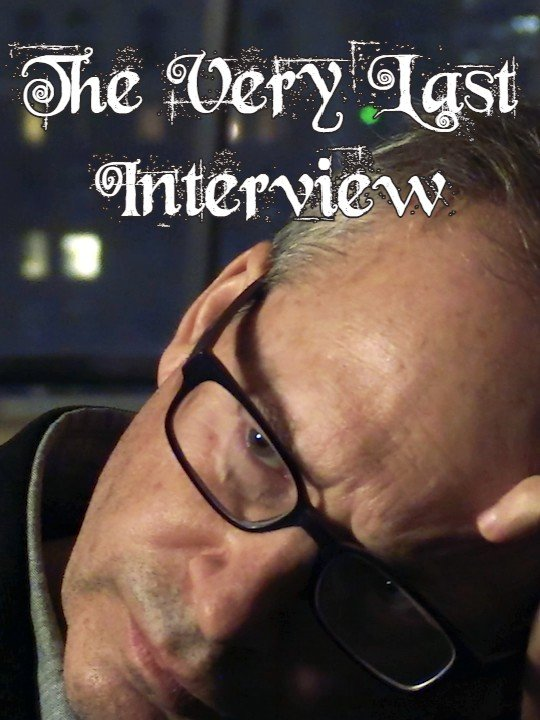 The Very Last Interview poster