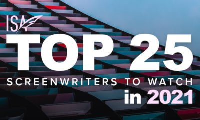 International Screenwriters' Association has released its list of the Top 25 Screenwriters To Watch In 2021