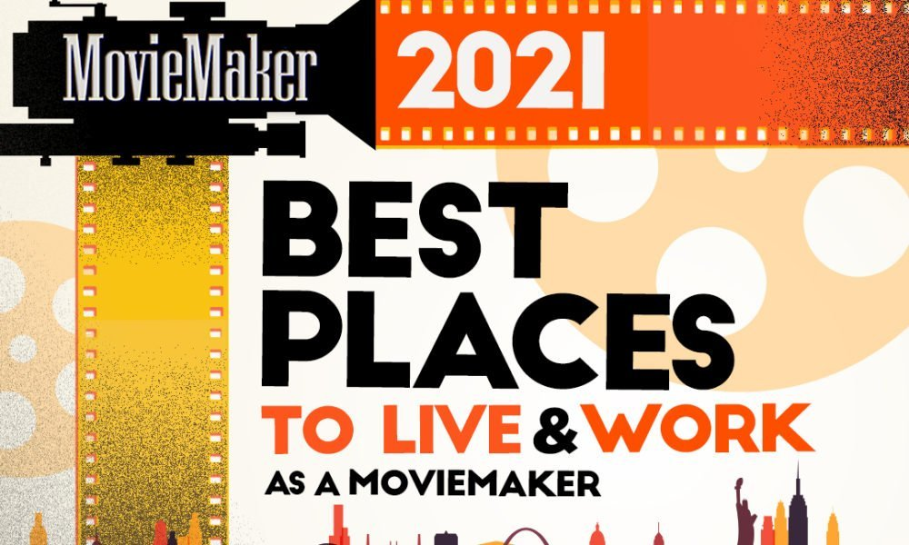 Best Places to Live and Work as a Moviemaker, 2021