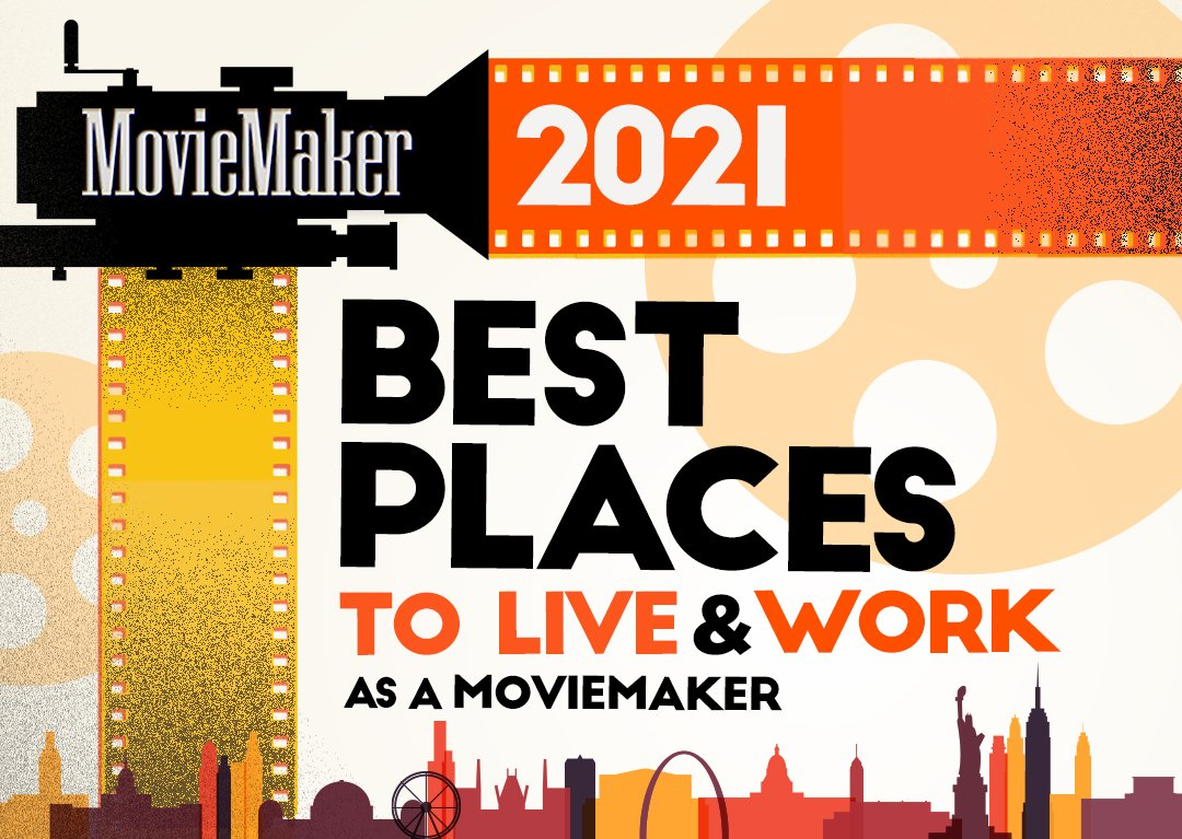 2021 Best Places to Live and Work as a Moviemaker Where Should I Live to Work in Film