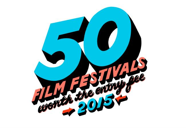 50 Film Festivals Worth the Entry Fee, 2015 - Page 4 of 5