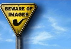Beware of Images