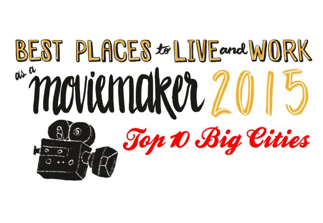 How to hookup online Best Places To Live And Work As A Moviemaker In 2014, Big Cities