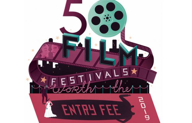 50 Film Festivals Worth the Entry Fee in 2019